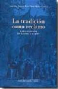 La Tradicion Como Reclamo: Antropologia En Castilla Y Leon por Luis Diaz Viana epub