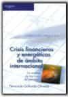 Crisis Financieras Y Energeticas De Ambito Internacional: Un Anal Isis De Las Crisis Del Petroleo por Fernando Gallardo Olmedo Gratis