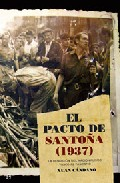 El Pacto De Santoña (1937): La Rendicion Del Nacionalismo Vasco A L Fascismo por Xuan Candamo Gratis