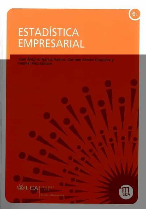 Estadistica Empresarial. Parte I: Estadistica Descriptiva. Parte Ii: Modelos Probabilisticos por Juan Antonio Garcia Ramos;                                                                                                                                                                                                          Carmen Ramos Gonzale epub