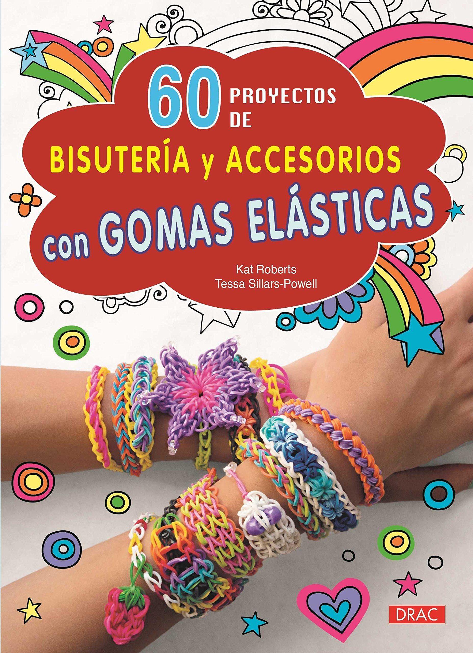 60 proyectos de bisuteria y accesorios con gomas-9788498744262
