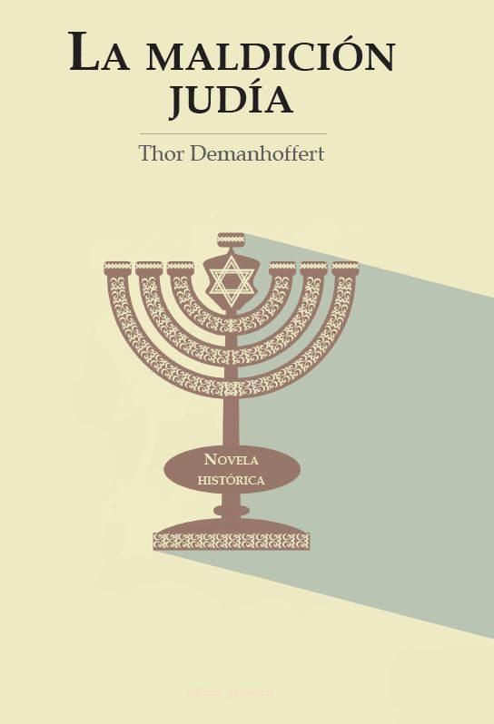LA MALDICIÓN JUDÍA   THOR DEMANHOFFERT   Comprar libro 9788499464862