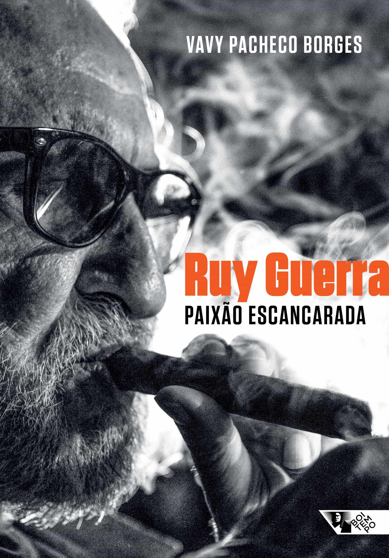 ruy guerra: paixão escancarada (ebook)-vavy pacheco borges-9788575595862