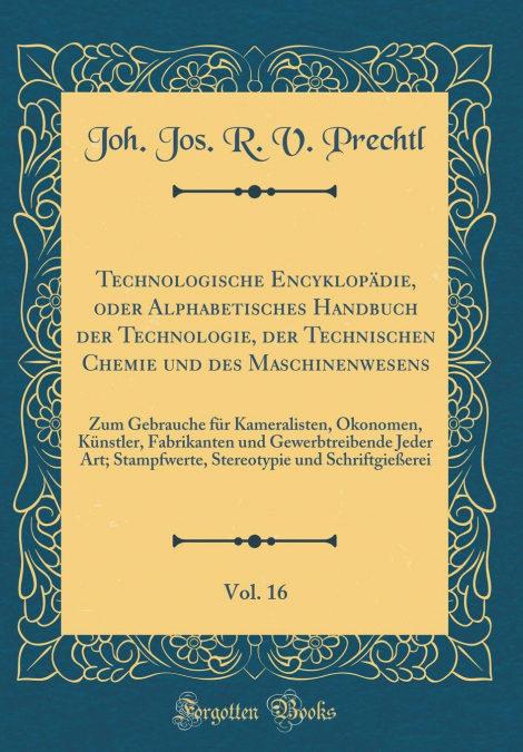 «Technologische Encyklopädie, Oder Alphabetisches Handbuch Der Technologie, Der Technischen Chemie Und Des Maschinenwesens, Vol. 16»: 978-0364353172 MOBI PDF por Joh. Jos. R. V. Prechtl-