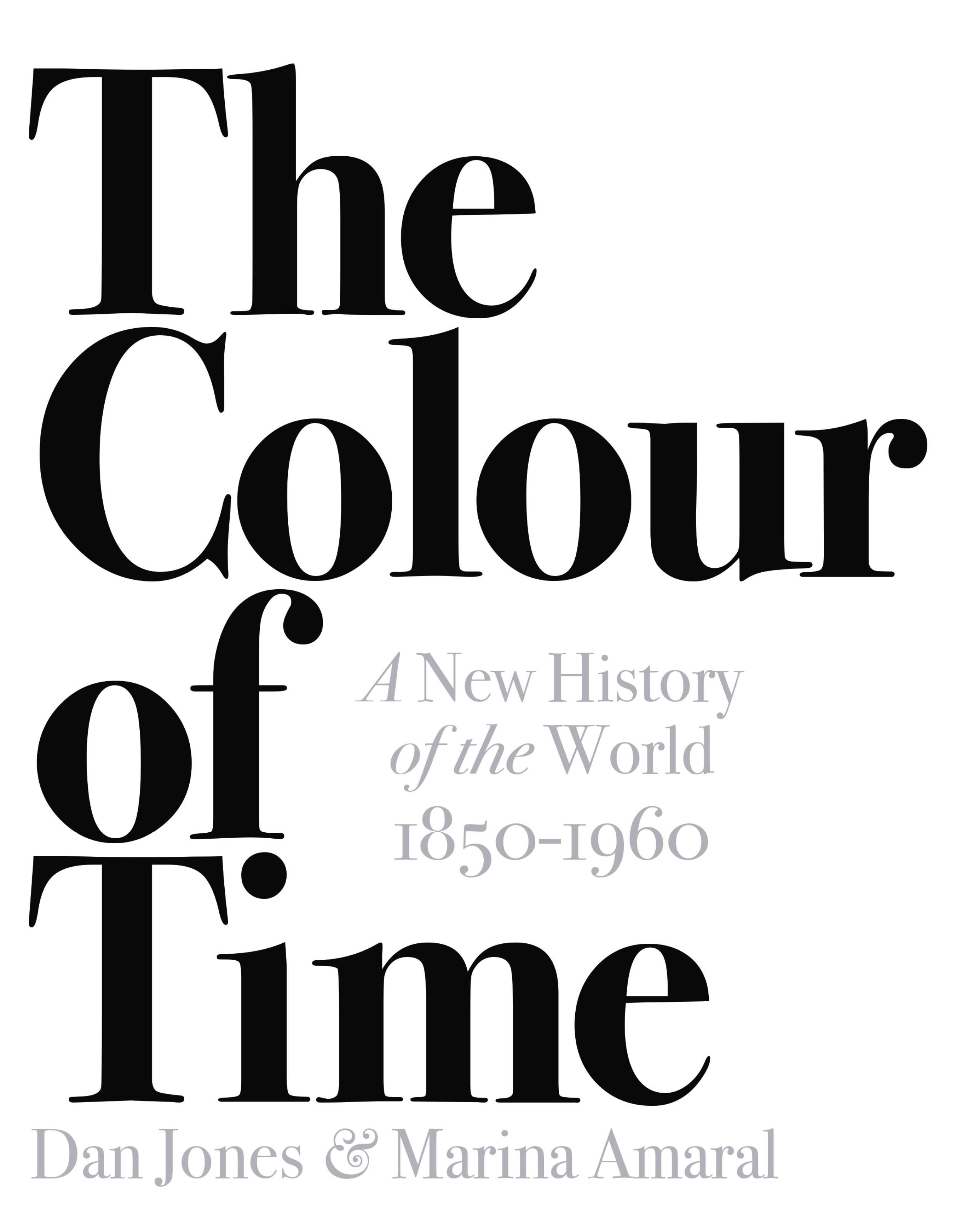 the colour of time: a new history of the world, 1850-1960 (ebook)-dan jones-9781786692672