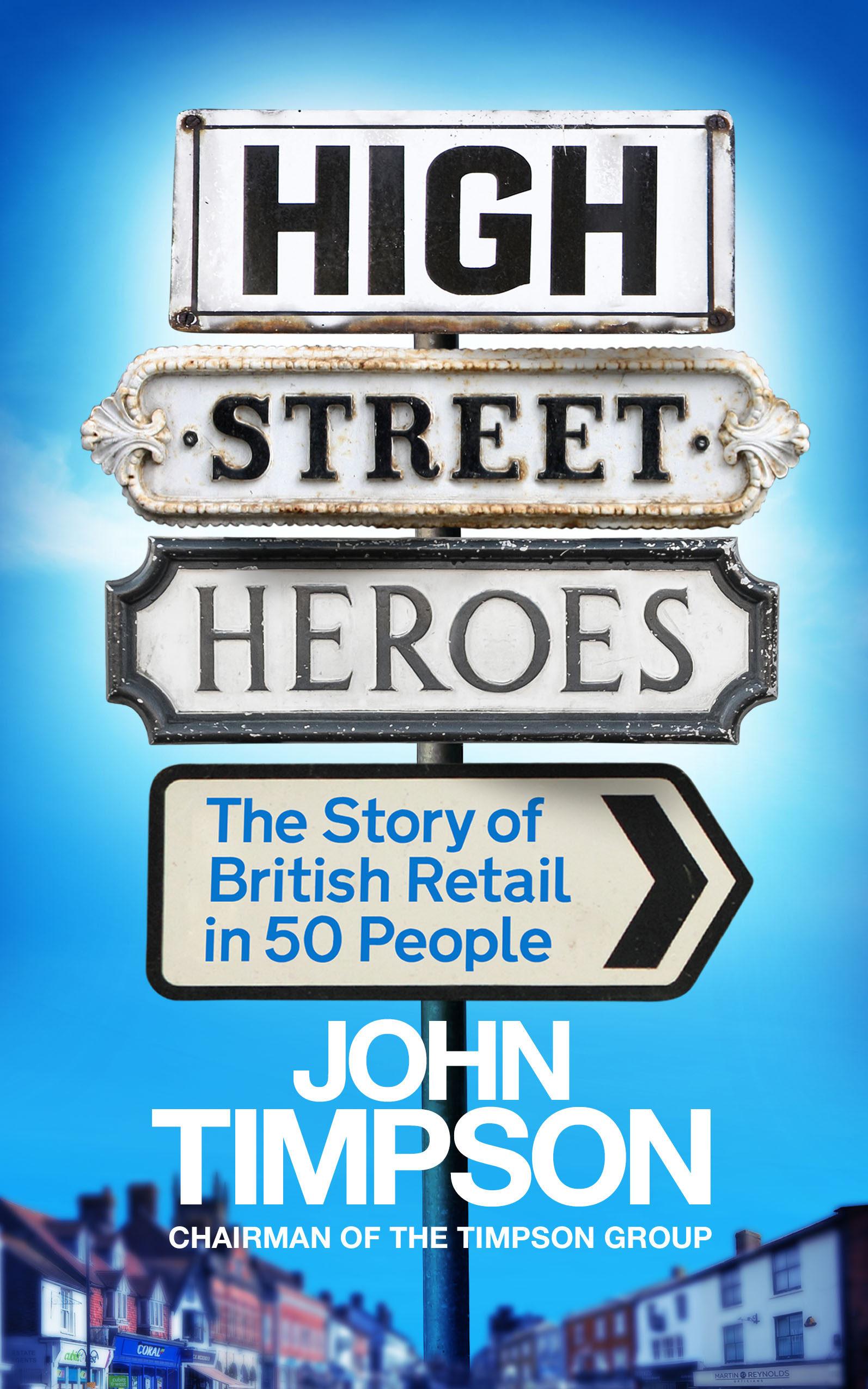 high street heroes (ebook)-john timpson-9781848319172