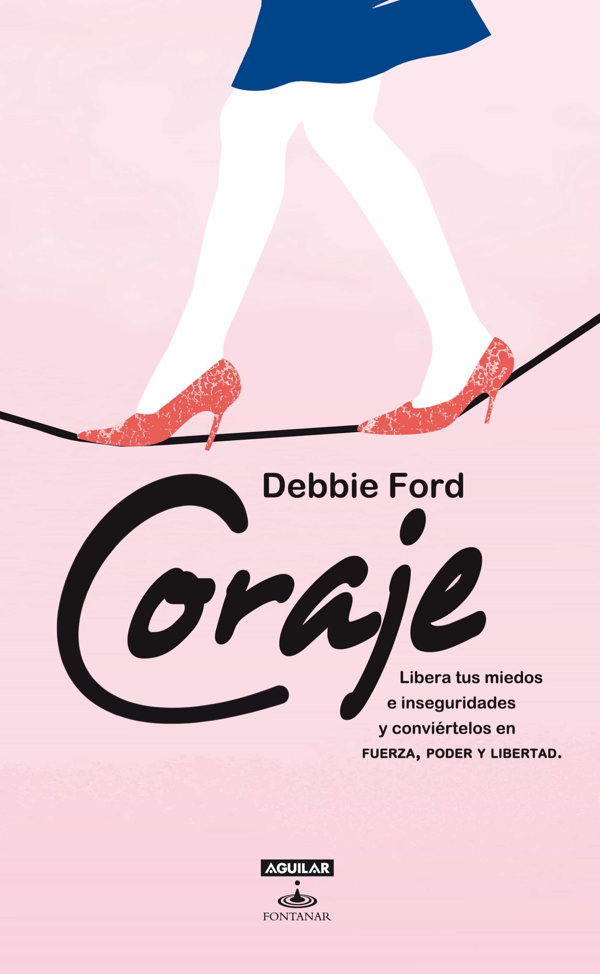 Coraje Ebook Debbie Ford Descargar Libro Pdf O Epub 9786071121172
