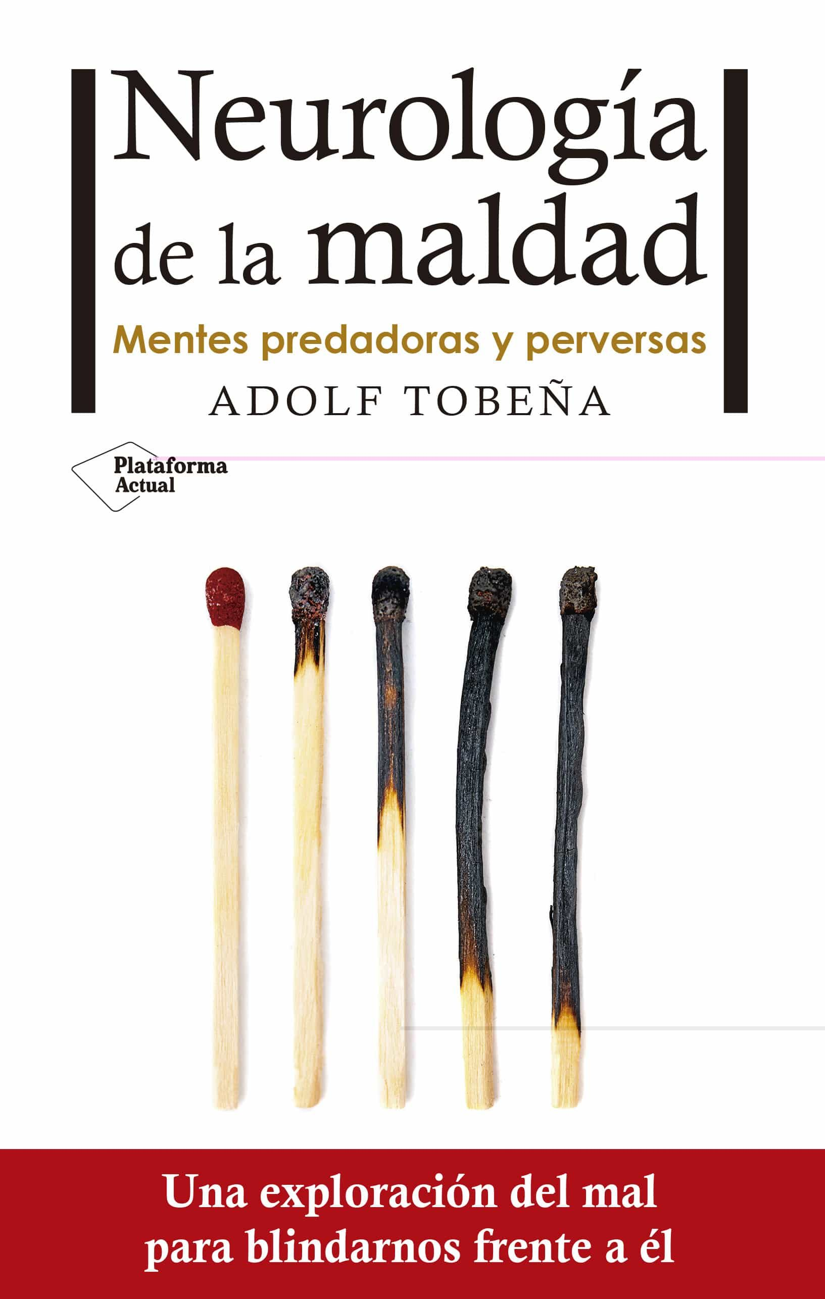 NEUROLOGIA DE LA MALDAD   ADOLF TOBEÑA   Comprar libro 9788416820672