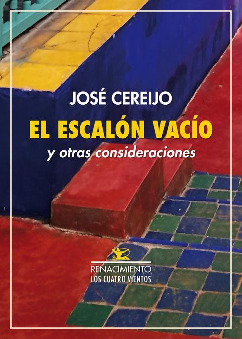 El Escalon Vacio Y Otras Consideraciones por Jose Cereijo
