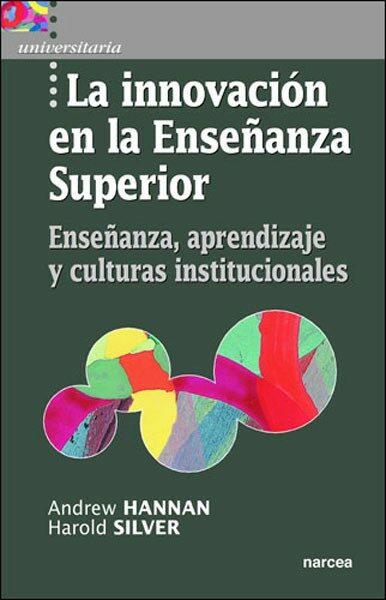 La Innovacion En La Enseñanza Superior: Enseñanza, Aprendizaje Y Culturas Institucionales por Andrew Hannan epub