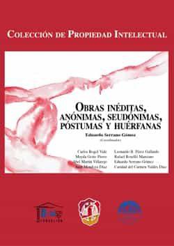 Obras Inéditas, Anónimas, Seudónimas, Póstumas Y Huérfanas por Eduardo Serrano Gomez epub