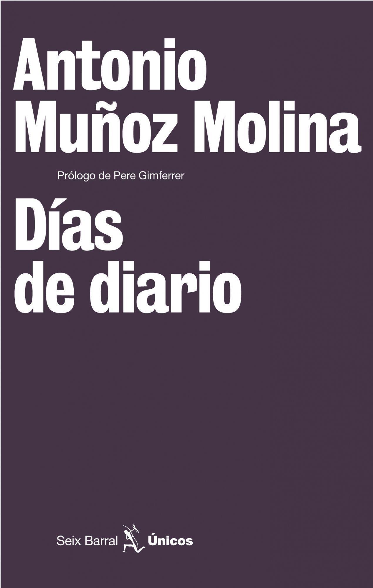 Dias De Diario por Antonio Muñoz Molina