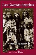 las guerras apaches y los ultimos indios libres-david roberts-9788435026772