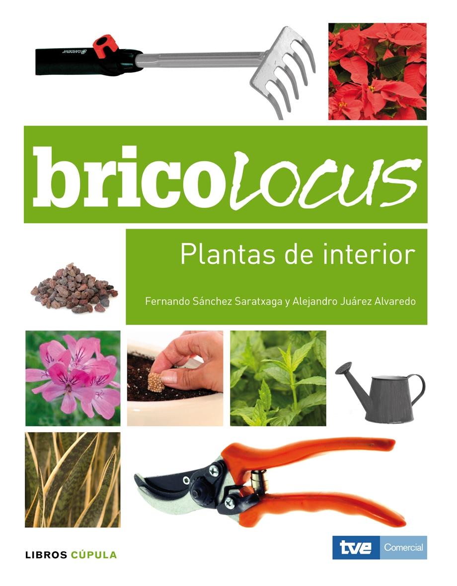 Bricolocus: Plantas De Interior por Fernando Sanchez Saratxaga