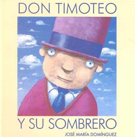 Don Timoteo Y Su Sombrero por Jose Maria Dominguez Gratis