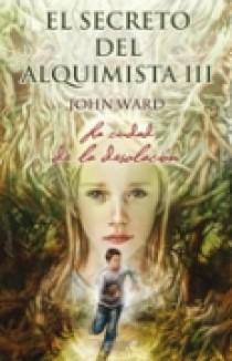 El Secreto Del Alquimista Iii: La Ciudad De La Desolacion por John Ward Gratis