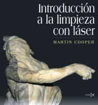 introduccion a la limpieza con laser-martin cooper-john larson-9788470904172
