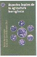 Aspectos Legales De La Agricultura Transgenica por Ramon Herrera Campos;                                                                                                                                                                                                          Maria Jose (eds.) Cazorla
