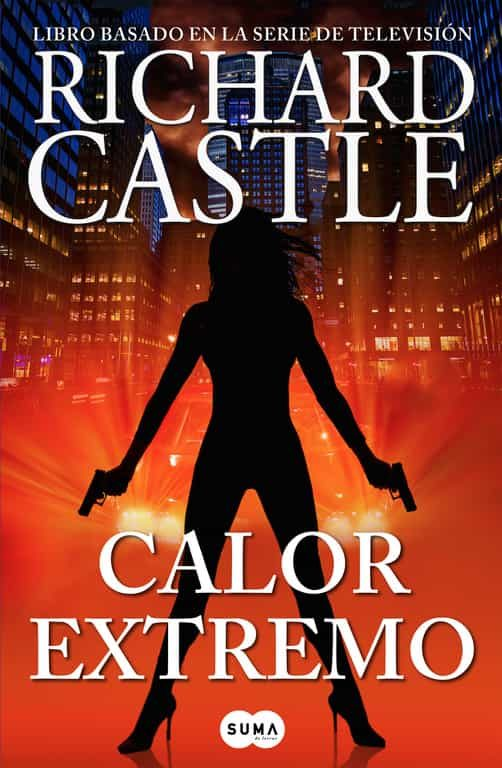 CALOR EXTREMO (SERIE CASTLE 7) | RICHARD CASTLE | Comprar