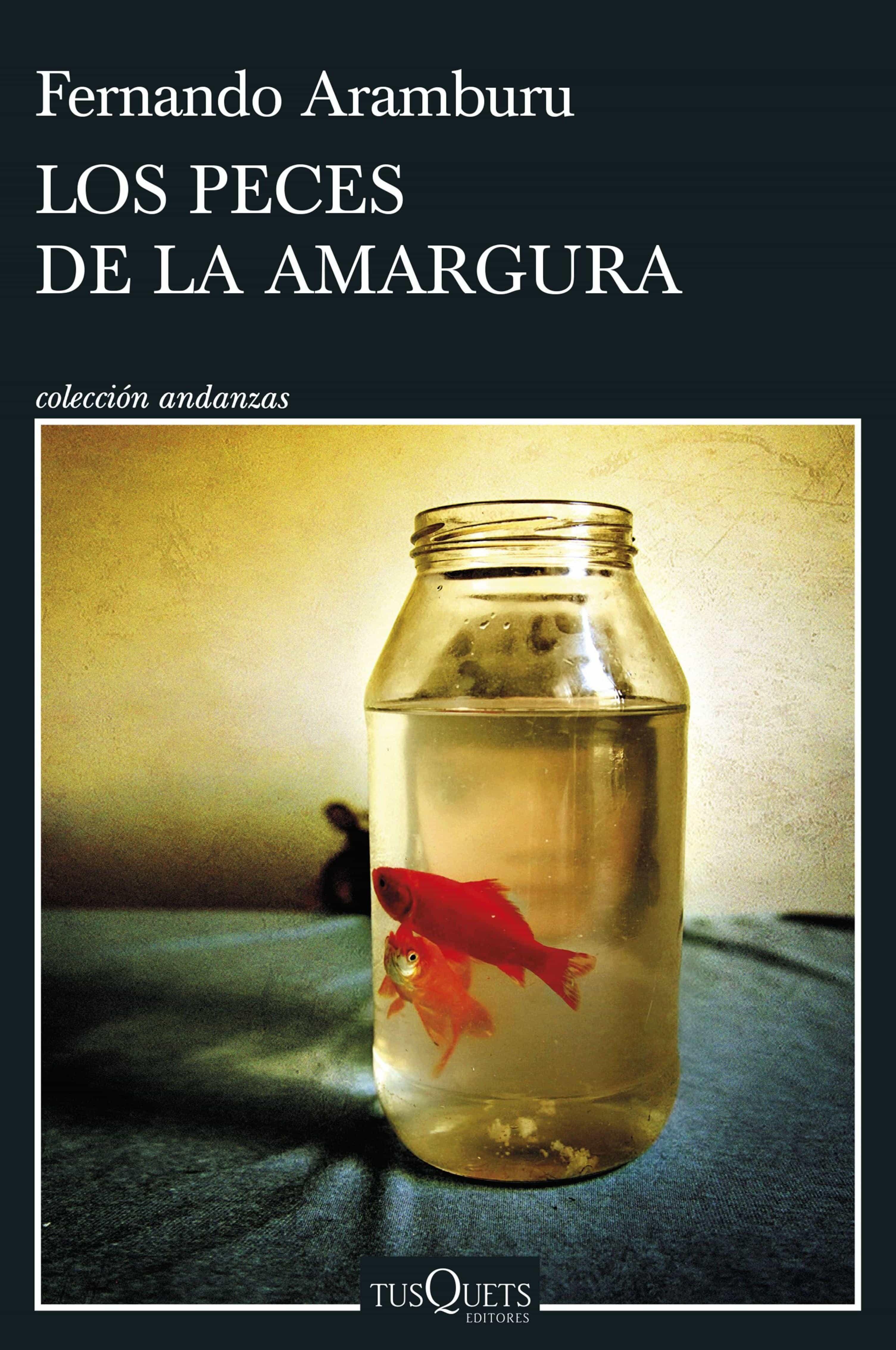 Los Peces De La Amargura   por Fernando Aramburu