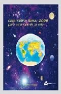 Calendario Lunar 2008: Para Amantes De La Vida por Virginia Poggi Gratis