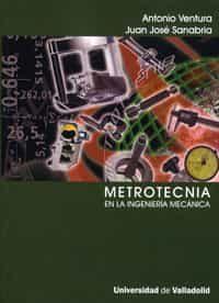 Metrotecnia En La Ingenieria Mecanica por Antonio Ventura epub