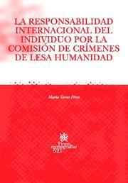La Responsabilidad Internacional Del Individuo Por La Comision De Crimenes De Lesa Humanidad por Maria Torres Perez epub