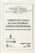 Constitucion, Estado De Las Autonomias Y Justicia Constitucional (libro Homenaje Al Profesor Gumersindo Trujillo) por Vv.aa. epub