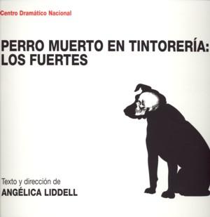 Perro Muerto En Tintoreria: Los Fuertes por Angelica Liddell Zoo epub