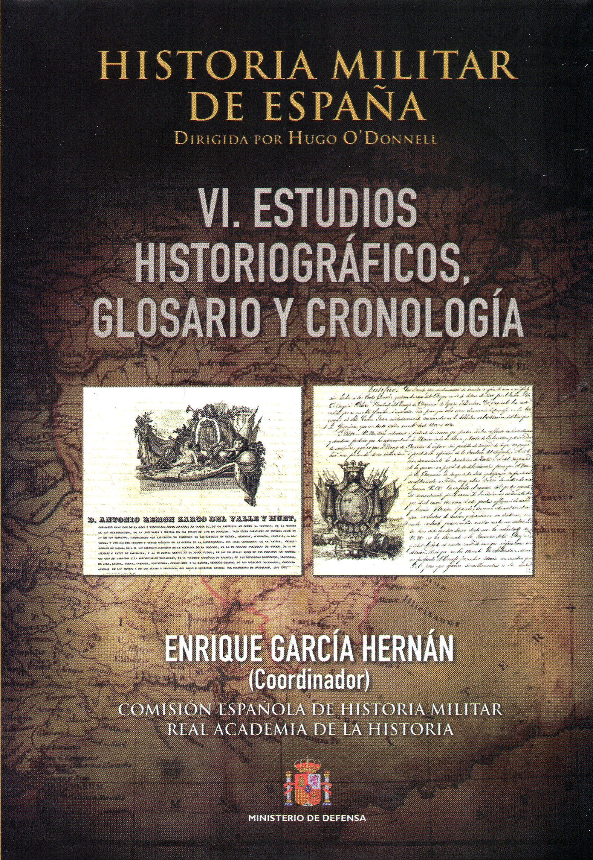 HISTORIA MILITAR DE ESPAÑA, T.6: ESTUDIOS HISTORIOGRAFICOS, GLOS ...