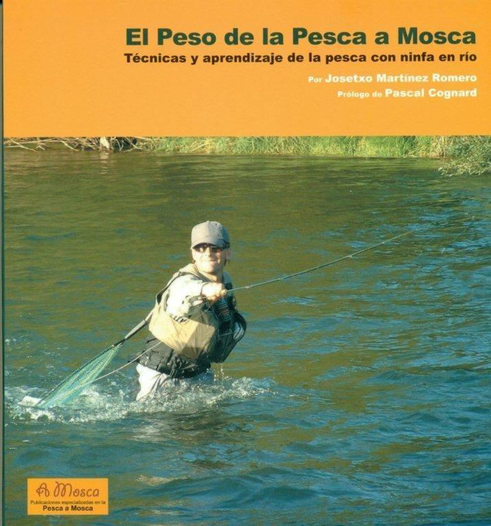 el peso en la pesca a mosca: tecnicas y aprendizaje de la pesca c on ninfa en rio-josetxo martinez-9788496899872