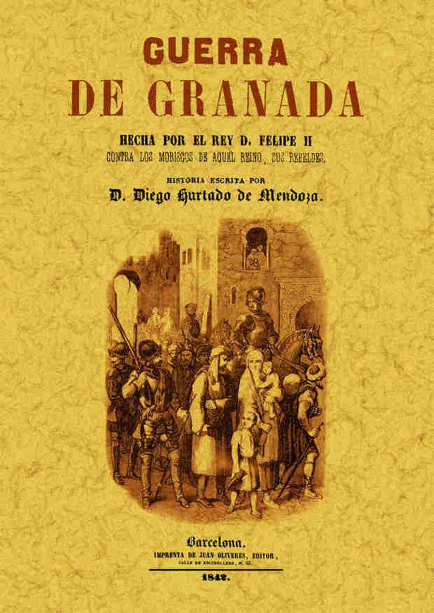 guerra de granada (facsimil)-diego hurtado de mendoza-9788497611572