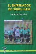 El Entrenador De Futbol Base por Jose Alfonso Morcillo Losa epub