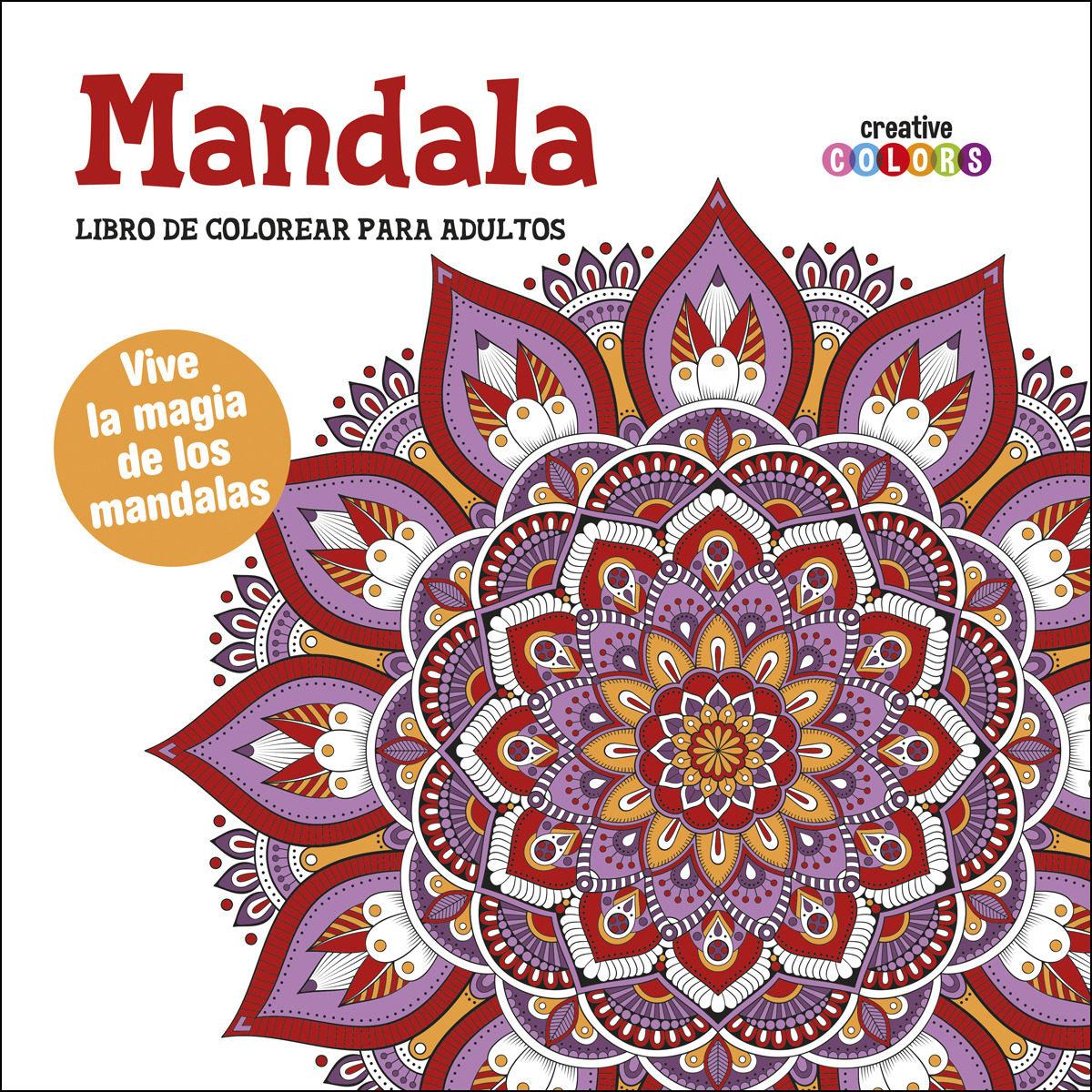 MANDALA (LIBRO DE COLOREAR PARA ADULTOS): VIVE LA MAGIA DE LOS ...