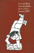 Guia De Libros Recomendados Para Niños Y Jovenes 2007 por Vv.aa. epub