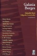 Galaxia Borges por Eduardo Berti;                                                                                    Edgardo Cozarinsky