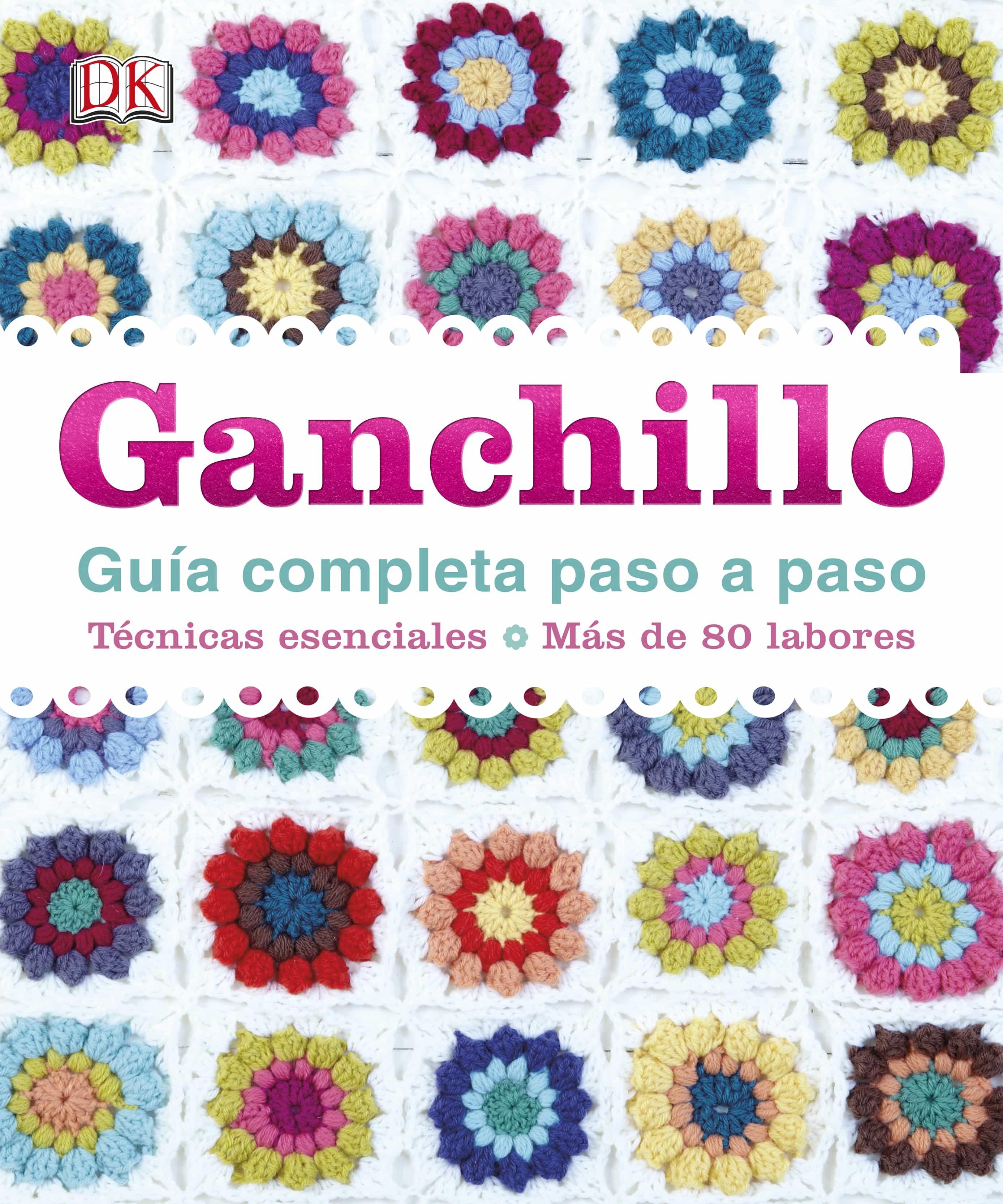 GANCHILLO GUIA COMPLETA PASO A PASO | VV.AA. | Comprar libro ...