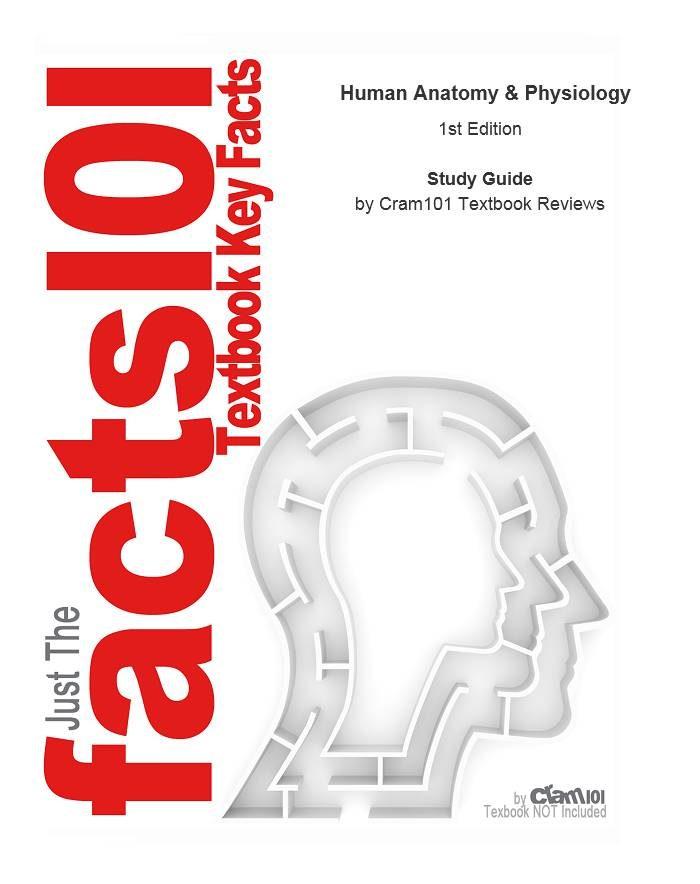 HUMAN ANATOMY AND PHYSIOLOGY EBOOK | CRAM101 TEXTBOOK REVIEWS ...