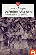 Les Enfants De La Patrie (sur Le Chemin Iv) por Pierre Miquel