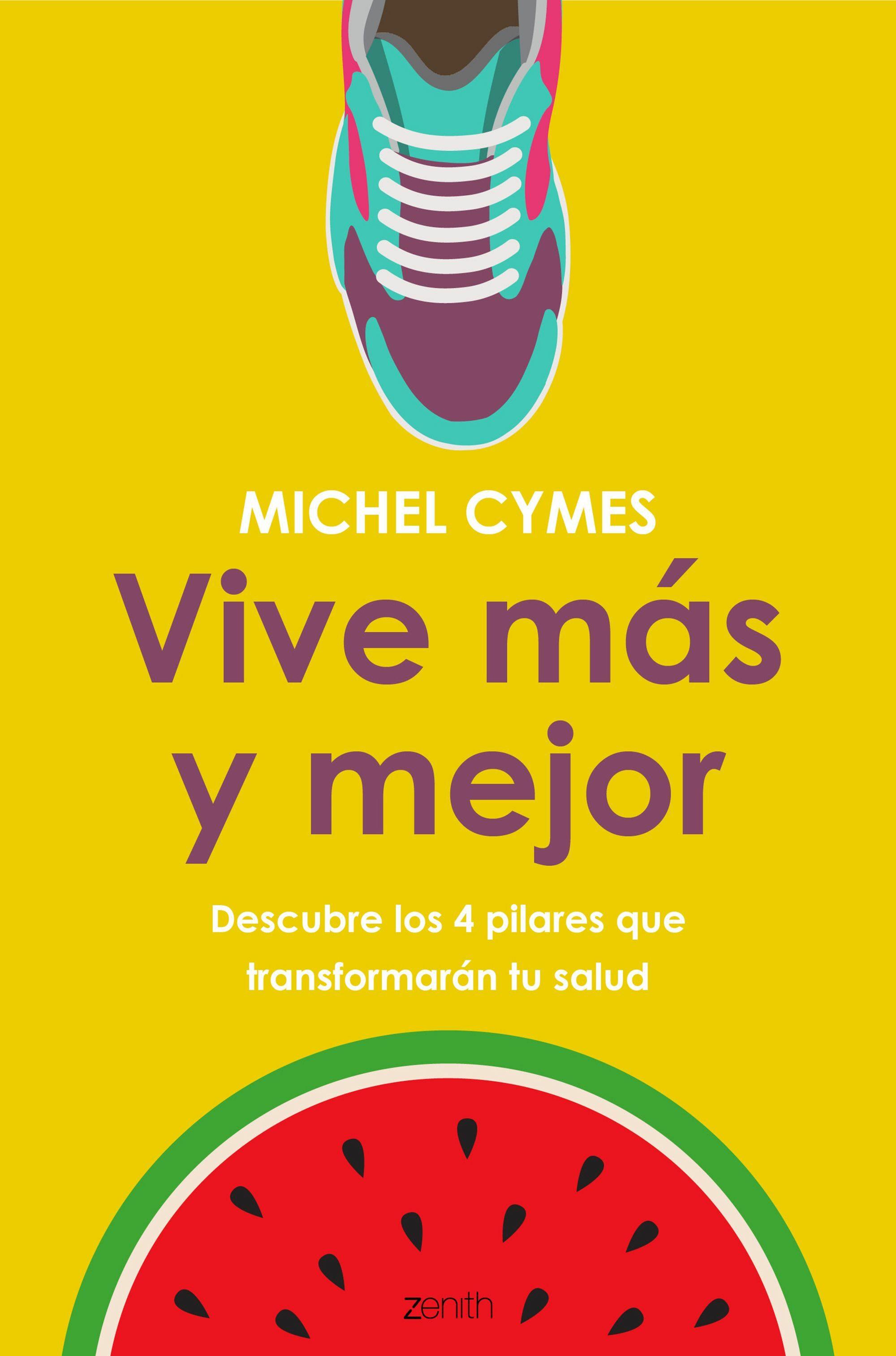 Vive Más Y Mejor por Michel Cymes