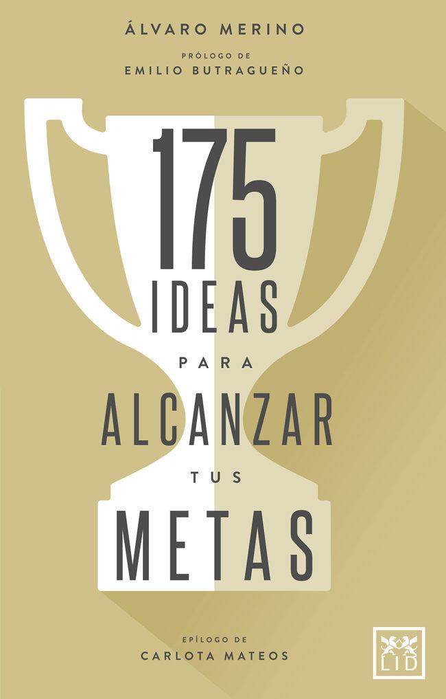 Resultado de imagen de 175 ideas para alcanzar tus metas
