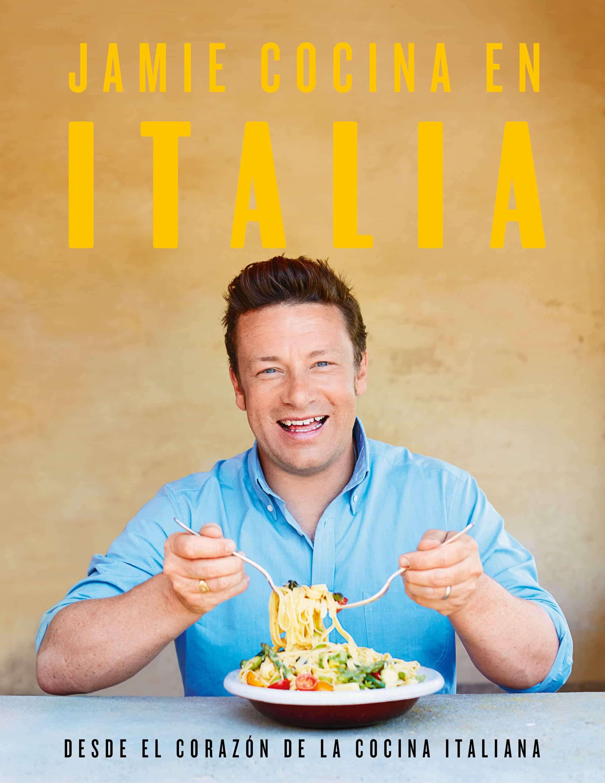 Jamie Cocina En Italia: Desde El Corazón De La Cocina Italiana por Jamie Oliver