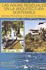 Aguas Residuales En La Arquitectura Sostenible: Medidas Preventiv As Y Tecnicas De Reciclaje por Javier Palma Carazo