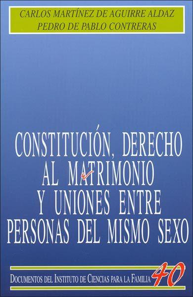 Constitucion, Derecho Al Matrimonio Y Uniones Entre Personas Del Mismo Sexo por Carlos Martinez De Aguirre;                                                                                    Pedro De Pablo Contreras Gratis
