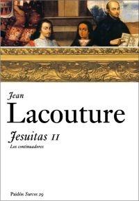 Jesuitas Ii: Los Continuadores por Jean Lacouture