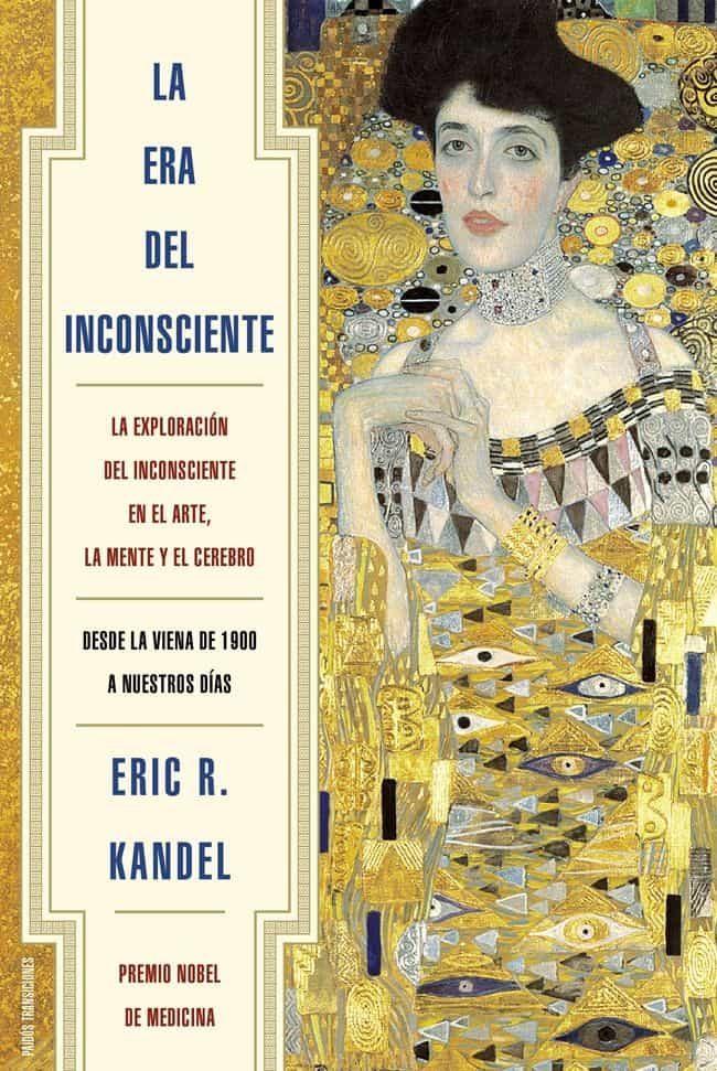 La Era Del Inconsciente por Eric Kandel