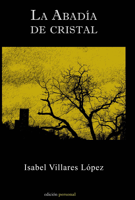 La Abadia De Cristal por Isabel Villares Lopez