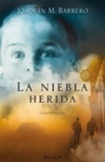 La Niebla Herida (serie Corazon Rodriguez 2) por Joaquin M. Barrero Gratis