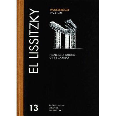 El Lissitzky: Wolkenbügel. 1924-1925 por Gines Garrido;                                                                                    Francisco Burgos