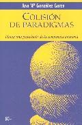 Colision De Paradigmas: Hacia Una Psicologia De La Conciencia Uni Taria por Ana Maria Gonzalez Garza epub